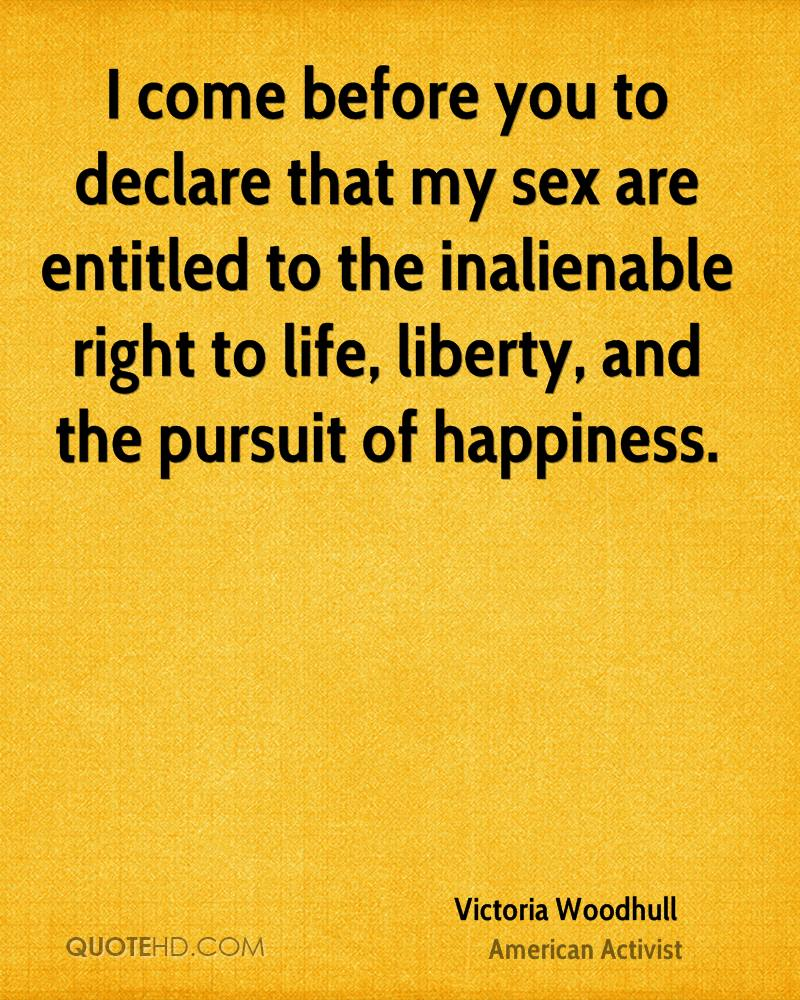 Life Liberty And The Pursuit Of Happiness Quote Victoria Woodhull Happiness Quotes  Quotehd