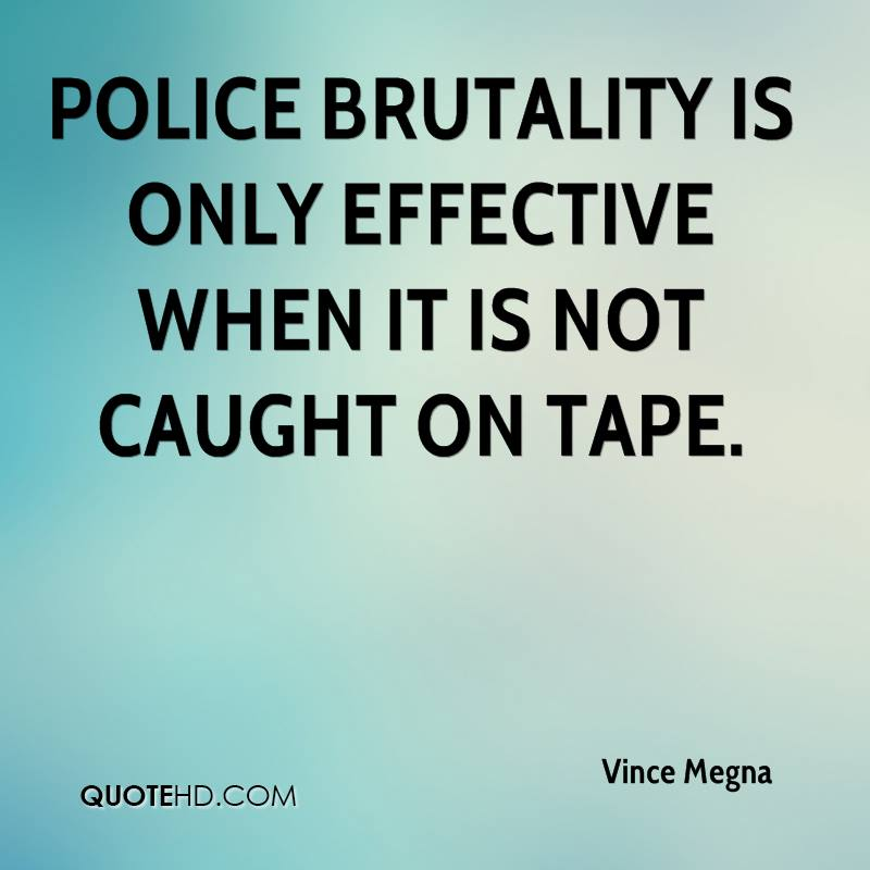 Police Brutality Quotes Vince Megna Quotes  Quotehd