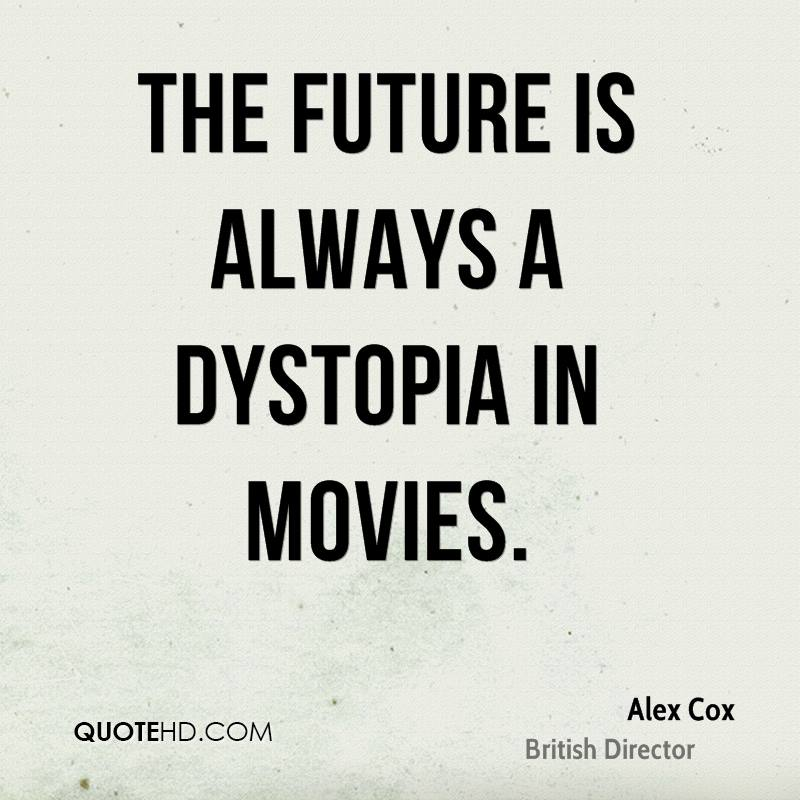 The future is always a dystopia in movies.