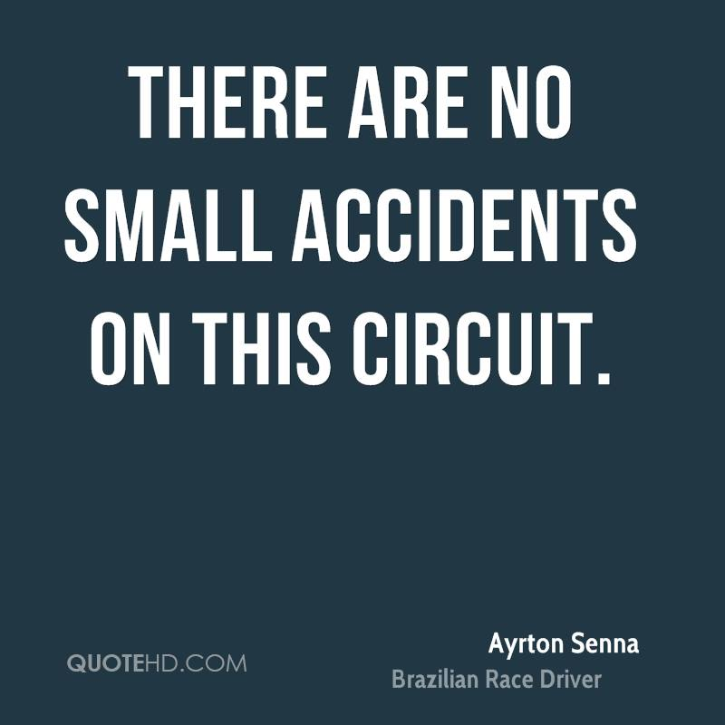 There are no small accidents on this circuit.