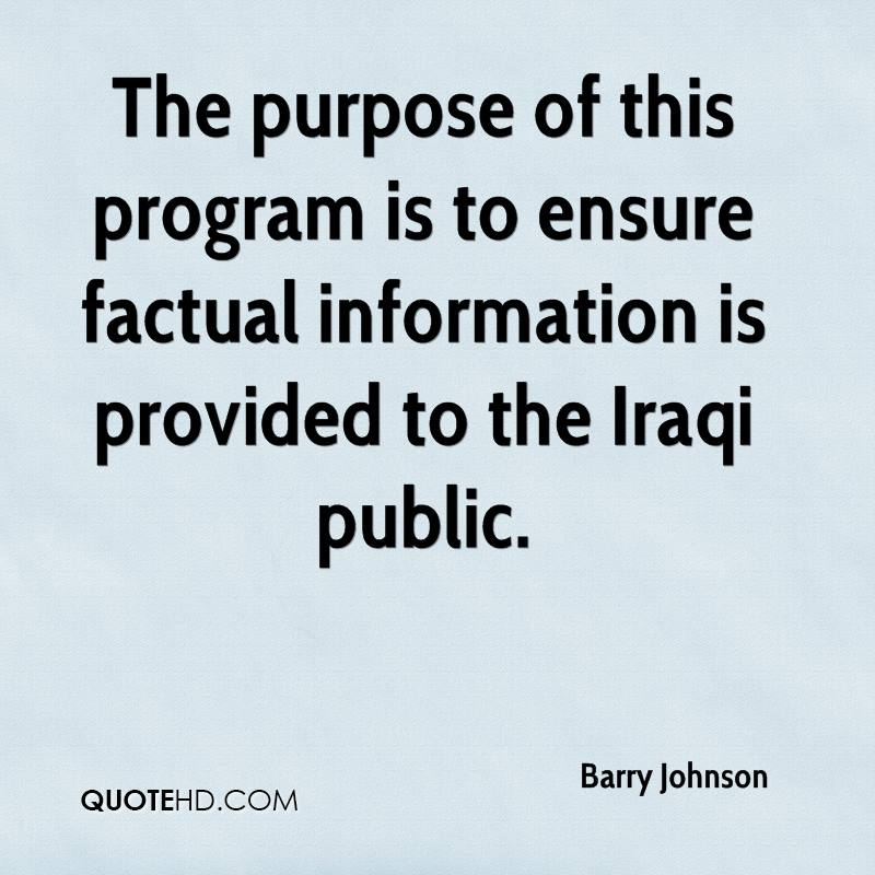 The purpose of this program is to ensure factual information is provided to the Iraqi public.