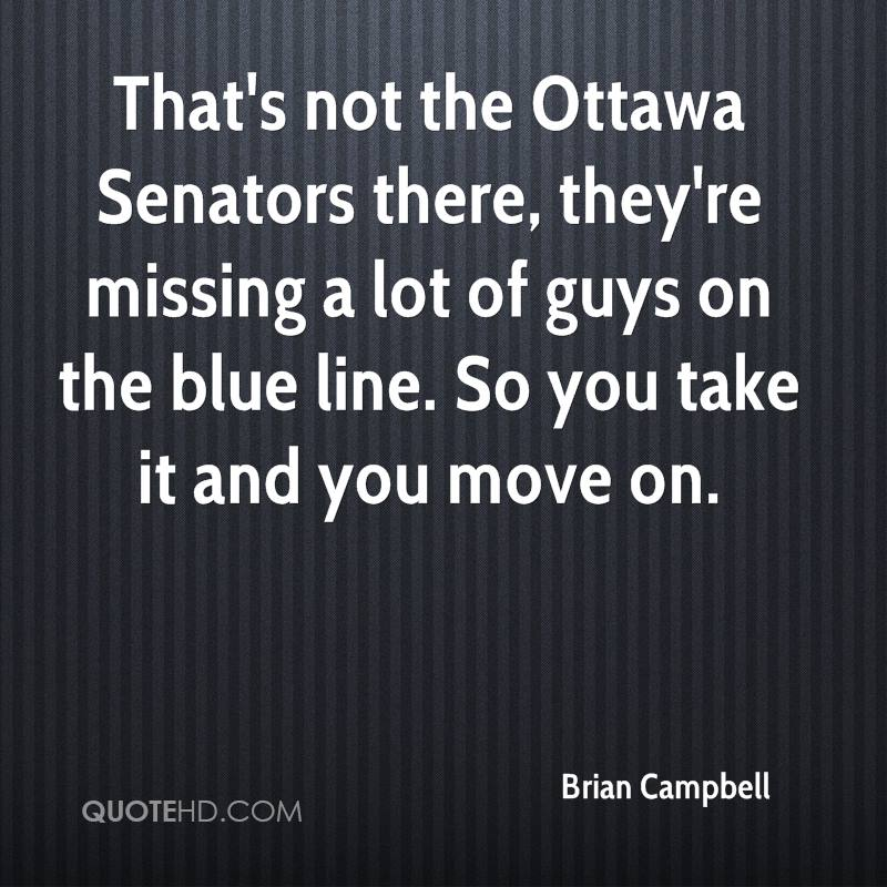That's not the Ottawa Senators there, they're missing a lot of guys on the blue line. So you take it and you move on.