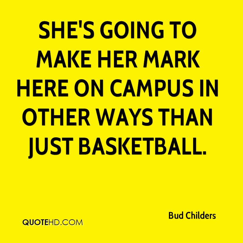She's going to make her mark here on campus in other ways than just basketball.