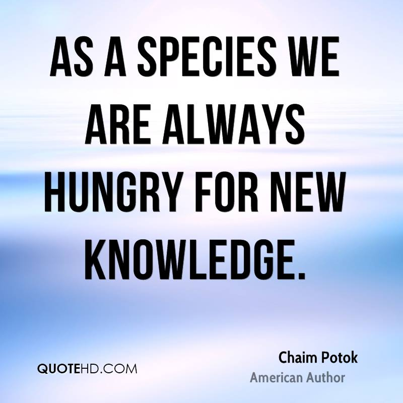 As a species we are always hungry for new knowledge.