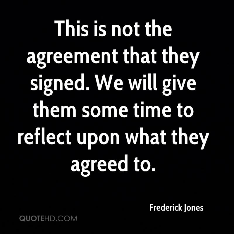 This is not the agreement that they signed. We will give them some time to reflect upon what they agreed to.