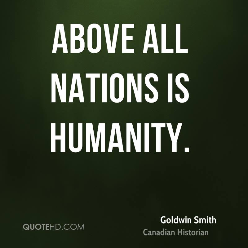 Above all nations is humanity.