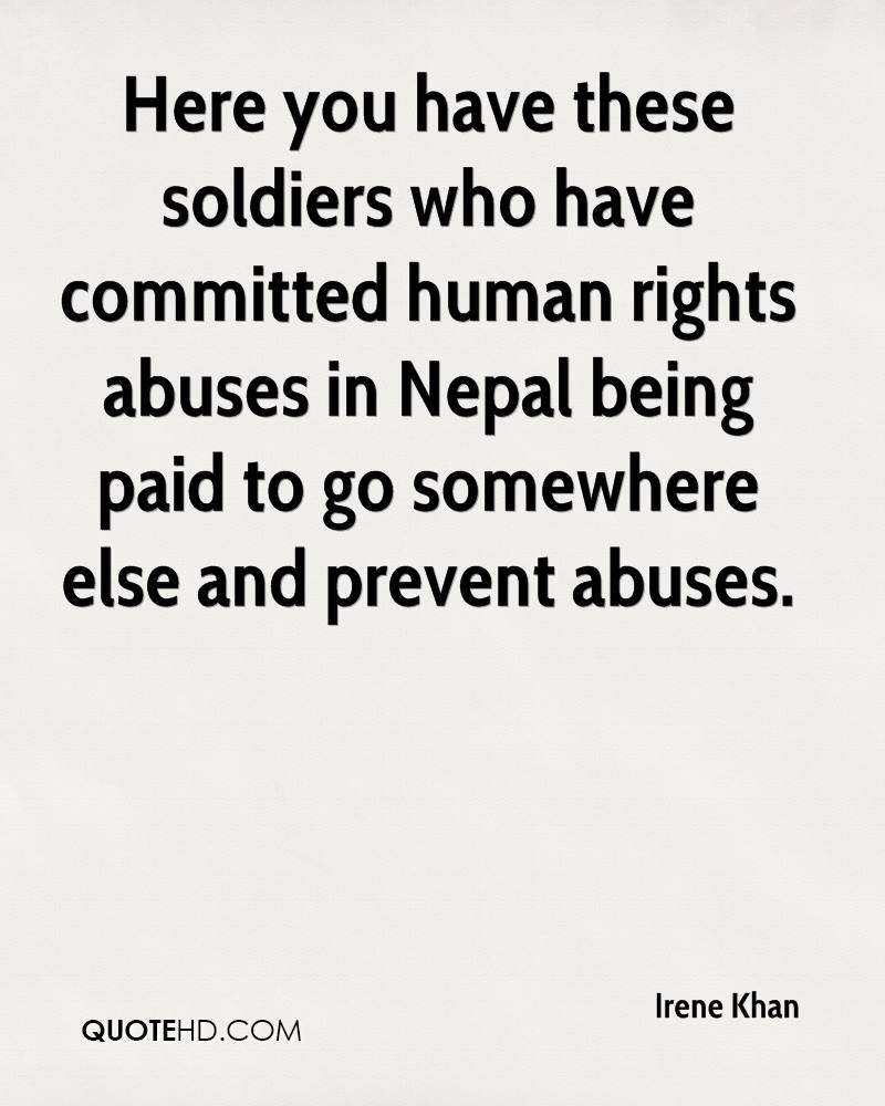 Here you have these soldiers who have committed human rights abuses in Nepal being paid to go somewhere else and prevent abuses.