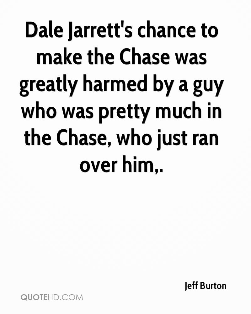 Dale Jarrett's chance to make the Chase was greatly harmed by a guy who was pretty much in the Chase, who just ran over him.