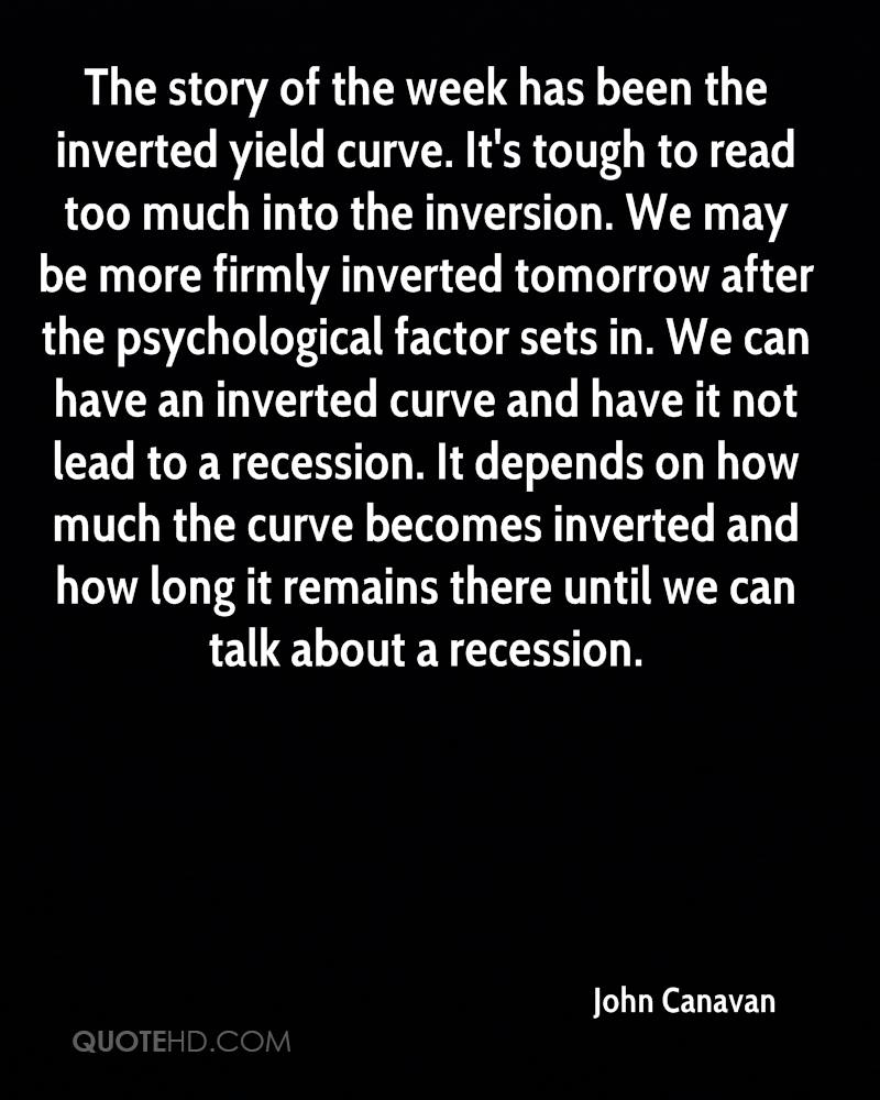 The story of the week has been the inverted yield curve. It's tough to read too much into the inversion. We may be more firmly inverted tomorrow after the psychological factor sets in. We can have an inverted curve and have it not lead to a recession. It depends on how much the curve becomes inverted and how long it remains there until we can talk about a recession.