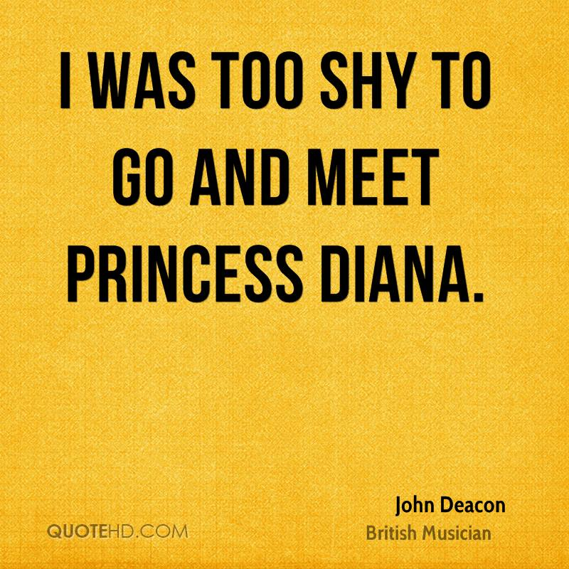 I was too shy to go and meet Princess Diana.
