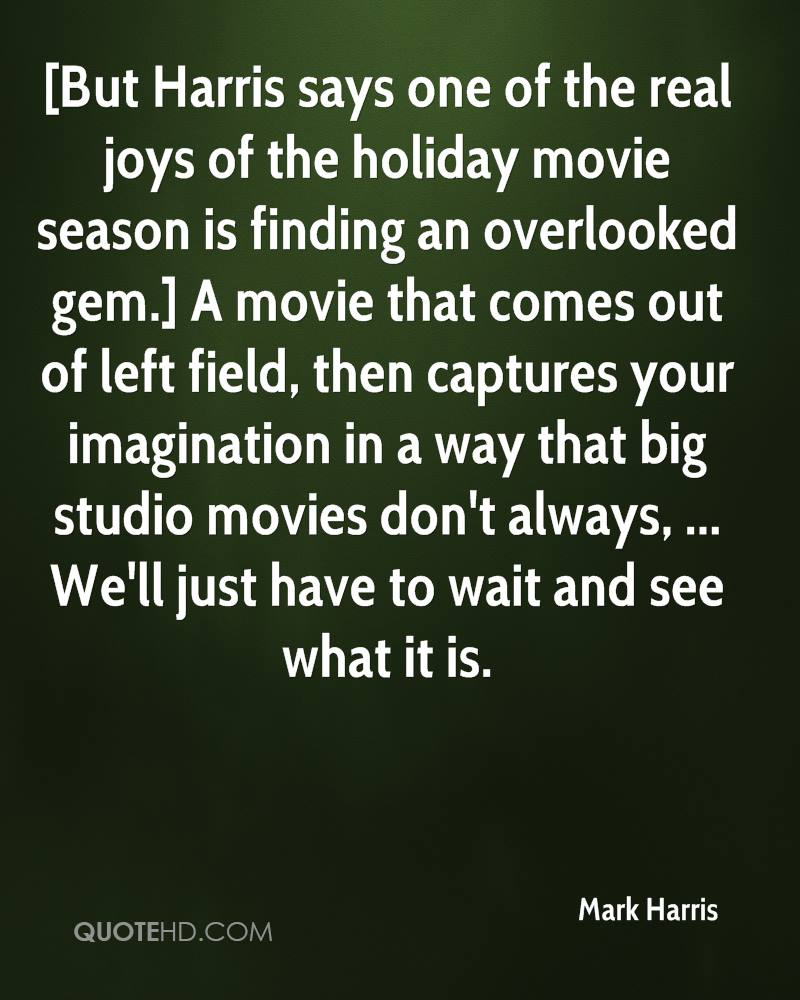 but harris says one of the real joys of the holiday movie season is finding