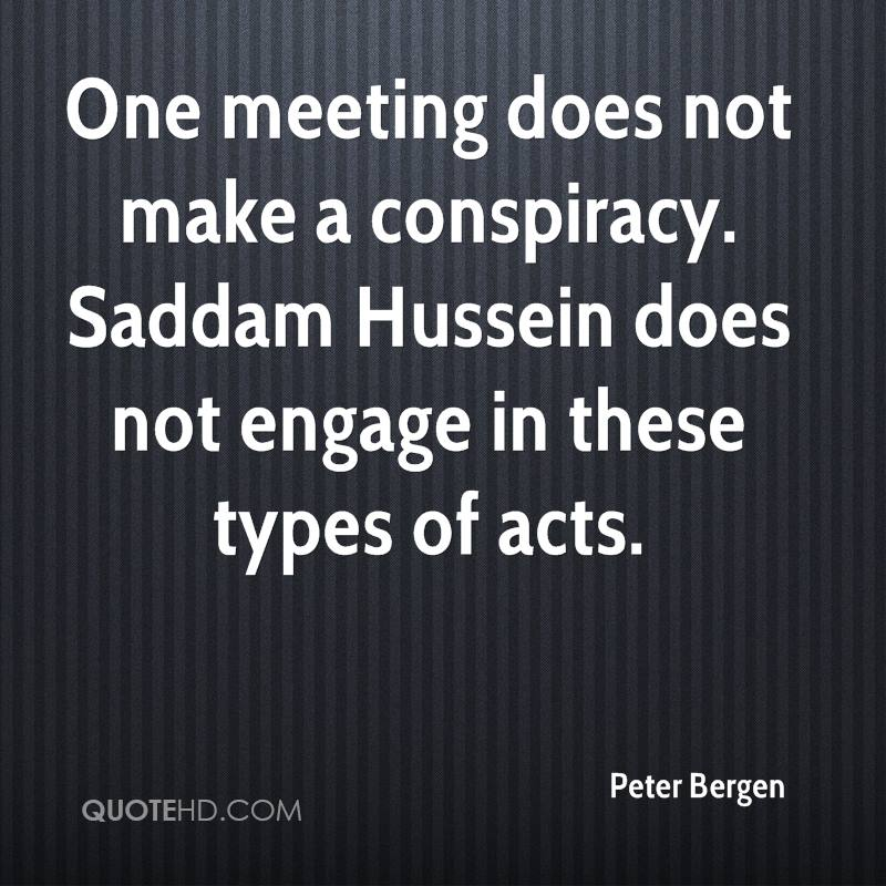 One meeting does not make a conspiracy. Saddam Hussein does not engage in these types of acts.