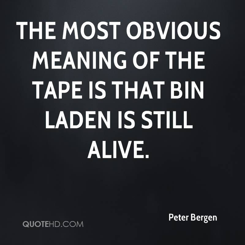 The most obvious meaning of the tape is that bin Laden is still alive.