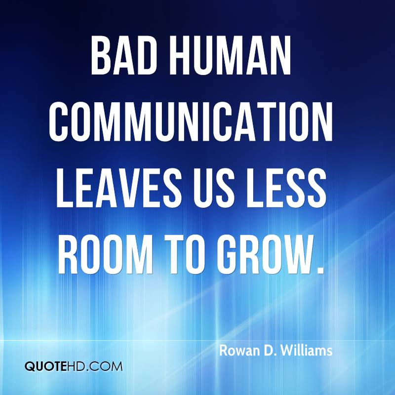 Bad human communication leaves us less room to grow.