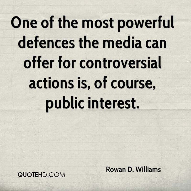 One of the most powerful defences the media can offer for controversial actions is, of course, public interest.