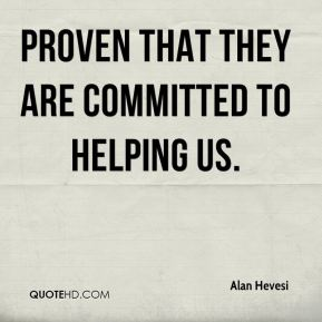 Alan Hevesi - proven that they are committed to helping us.