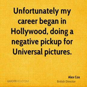 Unfortunately my career began in Hollywood, doing a negative pickup for Universal pictures.