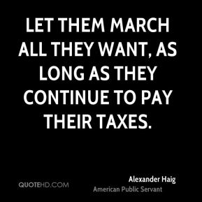Let them march all they want, as long as they continue to pay their taxes.