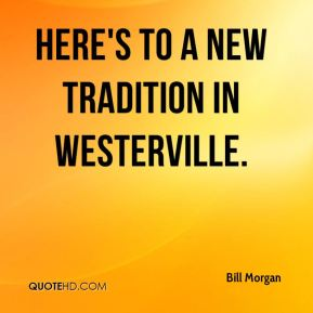 Bill Morgan - Here's to a new tradition in Westerville.