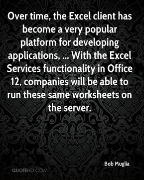 Over time, the Excel client has become a very popular platform for developing applications, ... With the Excel Services functionality in Office 12, companies will be able to run these same worksheets on the server.