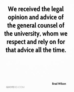 Brad Wilson - We received the legal opinion and advice of the general counsel of the university, whom we respect and rely on for that advice all the time.