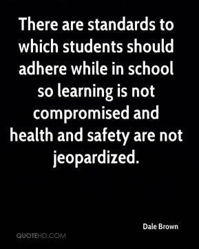 There are standards to which students should adhere while in school so learning is not compromised and health and safety are not jeopardized.