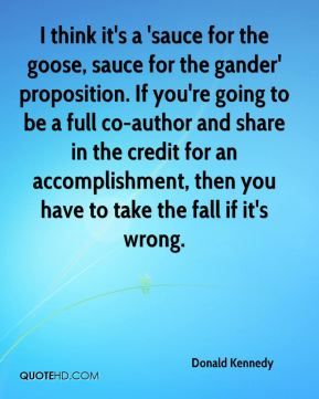 Donald Kennedy - I think it's a 'sauce for the goose, sauce for the gander' proposition. If you're going to be a full co-author and share in the credit for an accomplishment, then you have to take the fall if it's wrong.