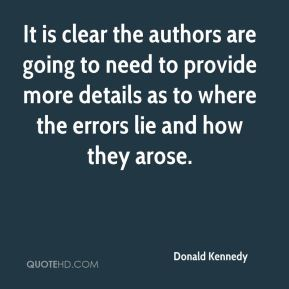 Donald Kennedy - It is clear the authors are going to need to provide more details as to where the errors lie and how they arose.