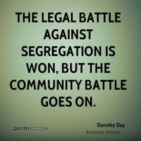 Dorothy Day - The legal battle against segregation is won, but the community battle goes on.