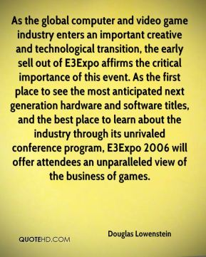 As the global computer and video game industry enters an important creative and technological transition, the early sell out of E3Expo affirms the critical importance of this event. As the first place to see the most anticipated next generation hardware and software titles, and the best place to learn about the industry through its unrivaled conference program, E3Expo 2006 will offer attendees an unparalleled view of the business of games.