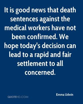 It is good news that death sentences against the medical workers have not been confirmed. We hope today's decision can lead to a rapid and fair settlement to all concerned.