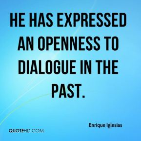 Enrique Iglesias - He has expressed an openness to dialogue in the past.