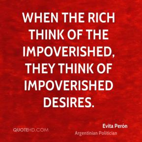 When the rich think of the impoverished, they think of impoverished desires.
