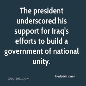 The president underscored his support for Iraq's efforts to build a government of national unity.