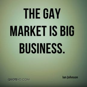 The gay market is big business.