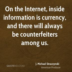 On the Internet, inside information is currency, and there will always be counterfeiters among us.