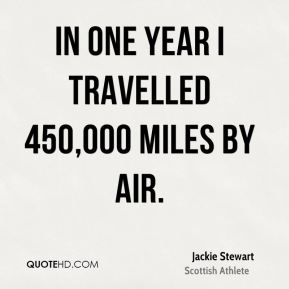 In one year I travelled 450,000 miles by air.