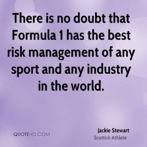 There is no doubt that Formula 1 has the best risk management of any sport and any industry in the world.