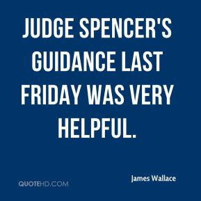 Judge Spencer's guidance last Friday was very helpful.