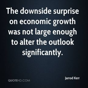Jarrod Kerr  - The downside surprise on economic growth was not large enough to alter the outlook significantly.
