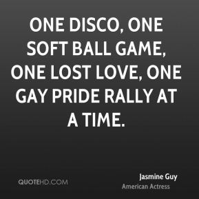 One disco, one soft ball game, one lost love, one gay pride rally at a time.