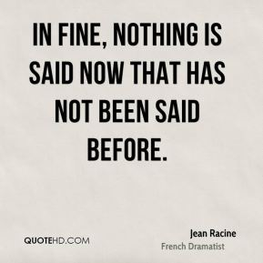 In fine, nothing is said now that has not been said before.