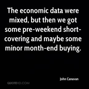 The economic data were mixed, but then we got some pre-weekend short-covering and maybe some minor month-end buying.