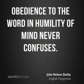 Obedience to the word in humility of mind never confuses.