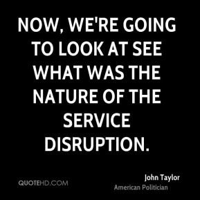 Now, we're going to look at see what was the nature of the service disruption.