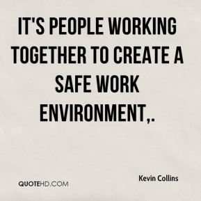 It's people working together to create a safe work environment.