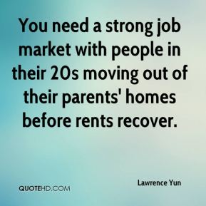 You need a strong job market with people in their 20s moving out of their parents' homes before rents recover.