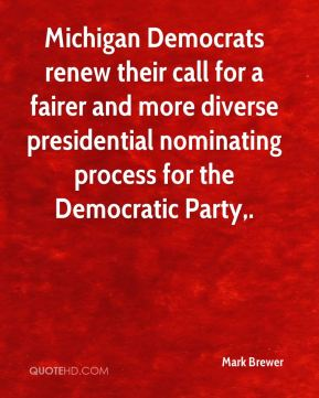 Mark Brewer  - Michigan Democrats renew their call for a fairer and more diverse presidential nominating process for the Democratic Party.
