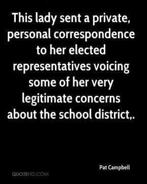 This lady sent a private, personal correspondence to her elected representatives voicing some of her very legitimate concerns about the school district.