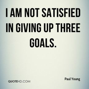 I am not satisfied in giving up three goals.